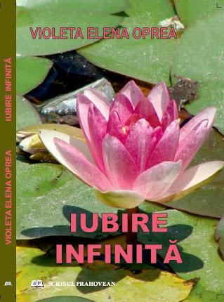 """Acesta e romanul scris de VIOLETA ELENA OPREA, şi se numeşte: """"IUBIRE INFINITĂ"""""""