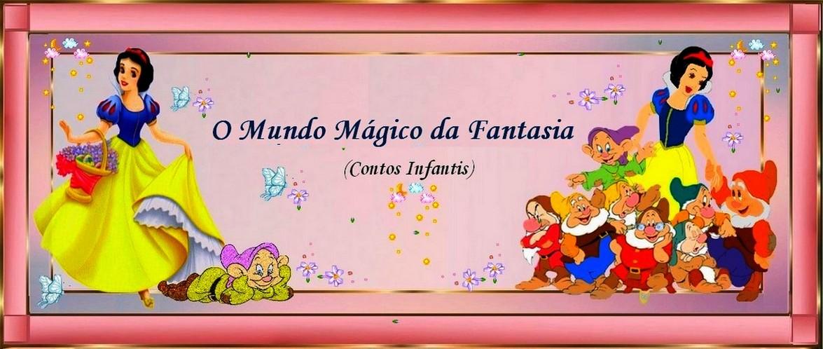O Mundo Mágico da Fantasia Contos Infantis