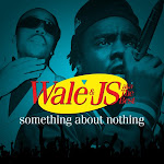 "Wale & JS aka The Best ""Something About Nothing"" mixtape"