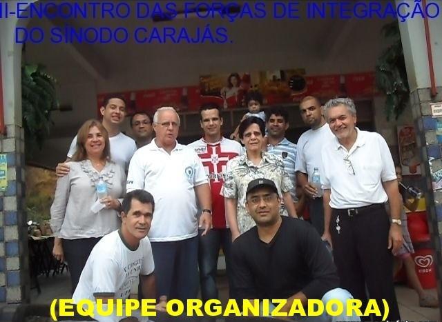 EQUIPE ORGANIZADORA DO II - ENCONTRO DAS FORÇAS DE INTEGRAÇÃO DO SÍNODO CARAJÁS.