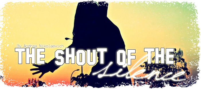 The Shout Of The Silence