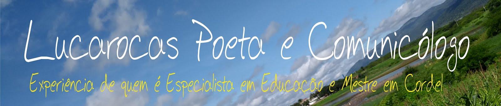Lucarocas Poeta e Comunicólogo