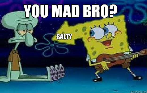 You%2Bmad%2Bbro%2Bsalty 22 meme internet you mad bro? salty youmadbro salty spongebob,Spongebob Mad Meme