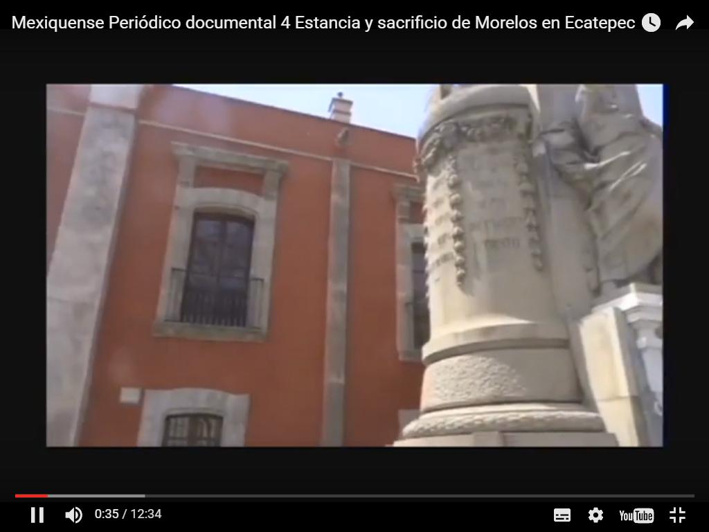 Morelos su breve estancika en Ecatepec y su muerte en este municipio