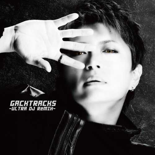 [Album] GACKT – GACKTracks-ULTRA DJ ReMIX- (2015.07.01/MP3/RAR)