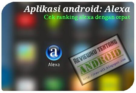 Ikon Alexa - aplikasi android untuk cara cepat cek ranking alexa situs (rev-all.blogspot.com)