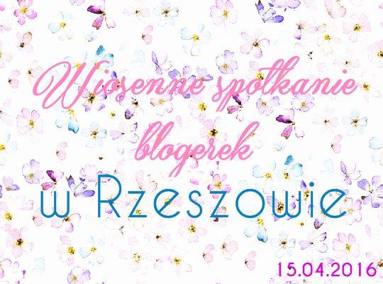 Kwietniowe spotkanie blogerek w Rzeszowie