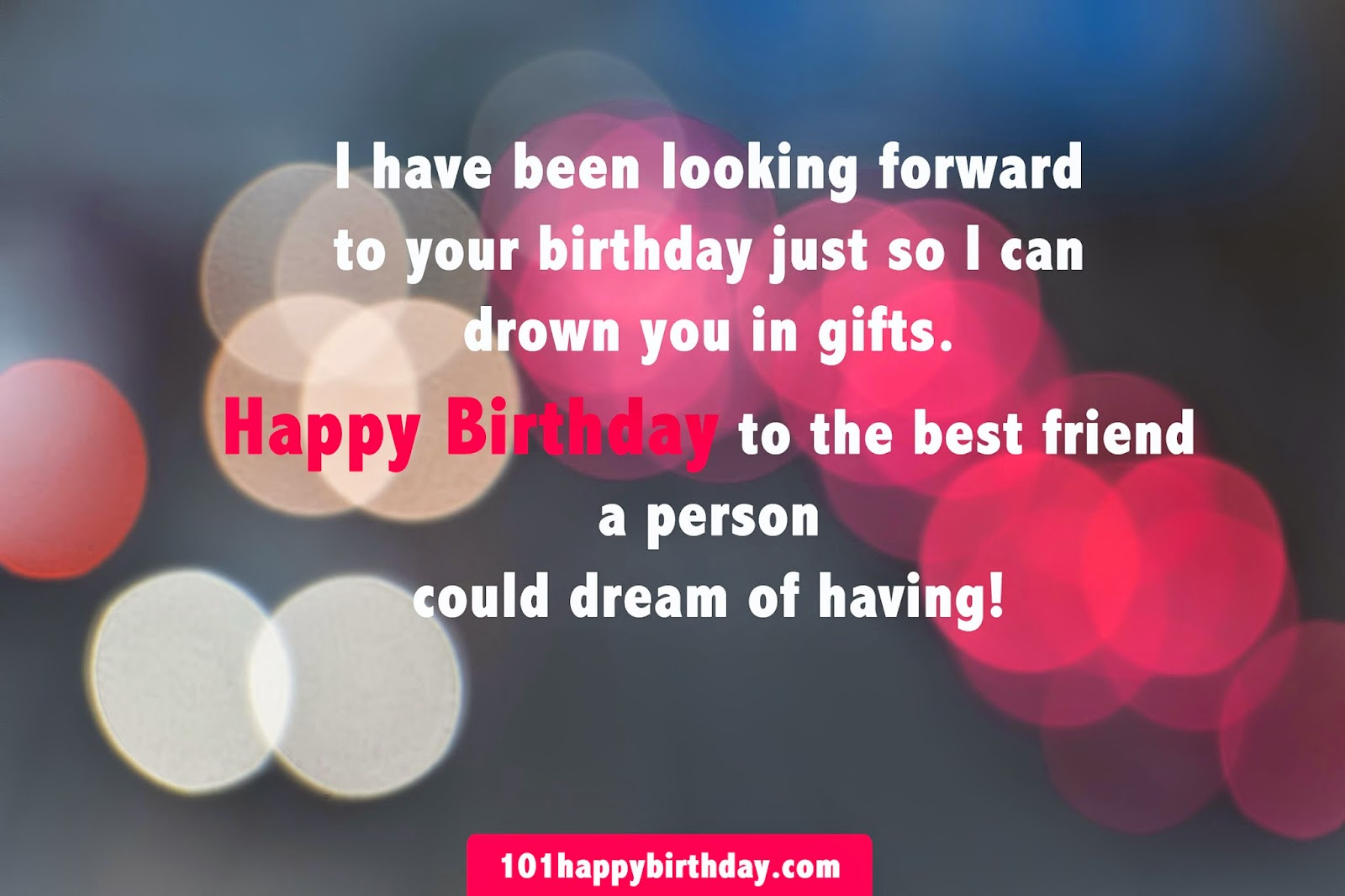 Birthday Sayings For Your Best Friend : Happy birthday to you best wishes ever