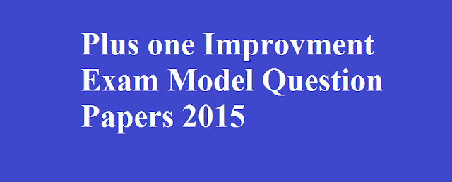 Kerala HSE Results 2015 (PLUS ONE 2015 Model QUESTION PAPER) -pdf