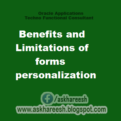 Benefits and Limitations of forms personalization, askhareesh blog for Oracle Apps