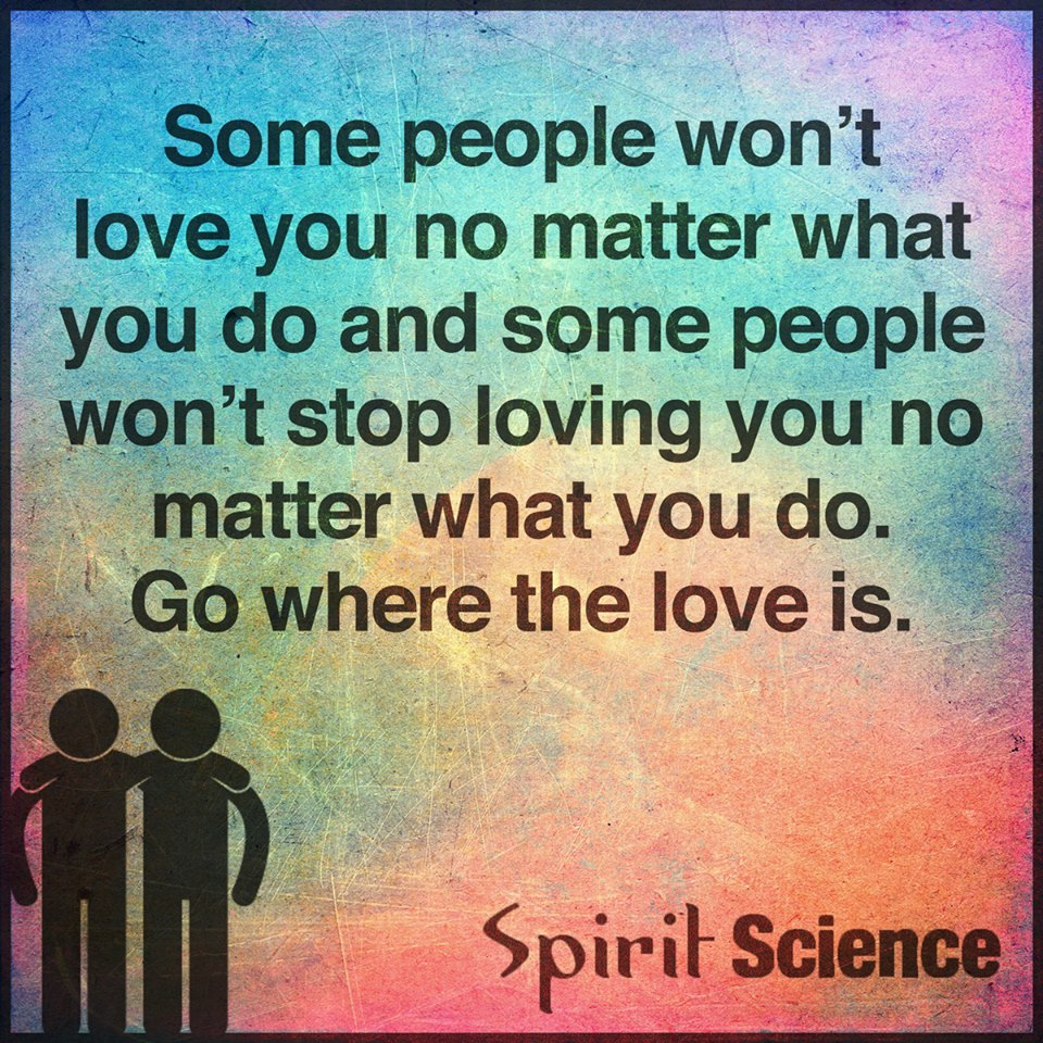 Spiritual Quotes On Love Some People Won't Love You No Matter What You Do And Some People