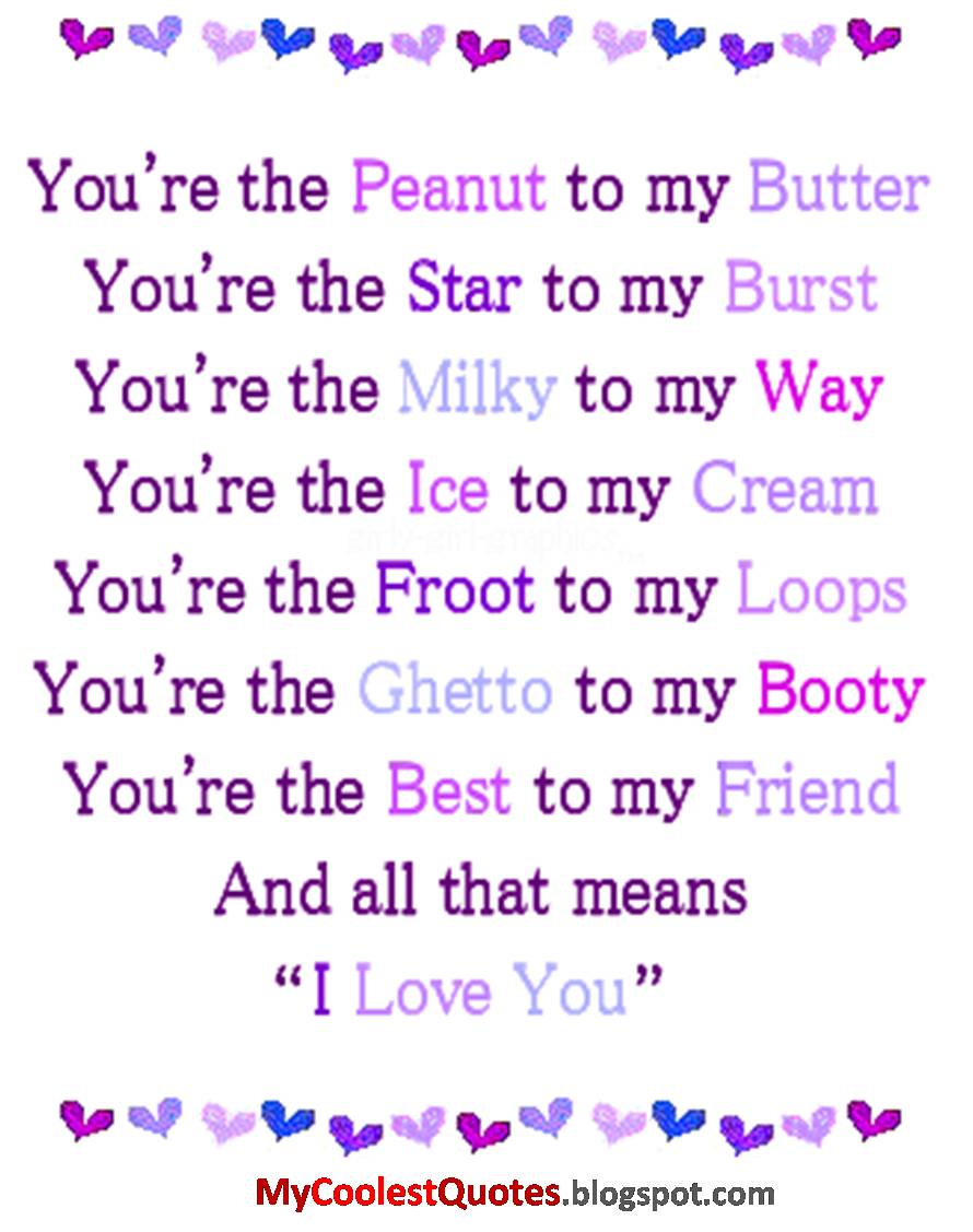 Love Quotes For My Love My Coolest Quotes You're The Peanut To My Butter.