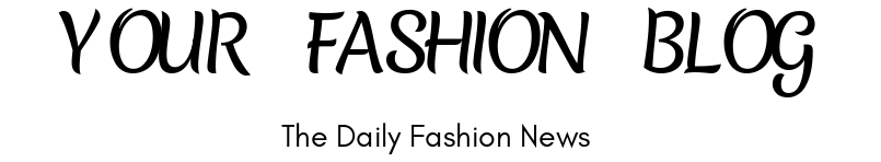 Your Fashion Blog