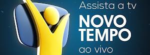 Assista Novo Tempo.