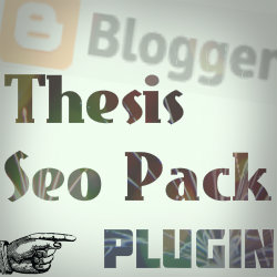 Blogger plugin thesis seo pack