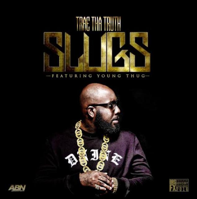 Trae Tha Truth – Slugs (feat. Young Thug)