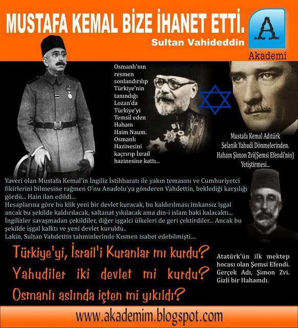 Mustafa Kemal Atatürk Bize Ihanet Ettiosmanlı Israilin Kurulması