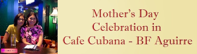 Celebrating Mother's Day in Cafe Cubana