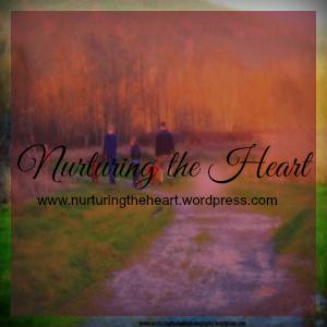 Nurturing the Heart
