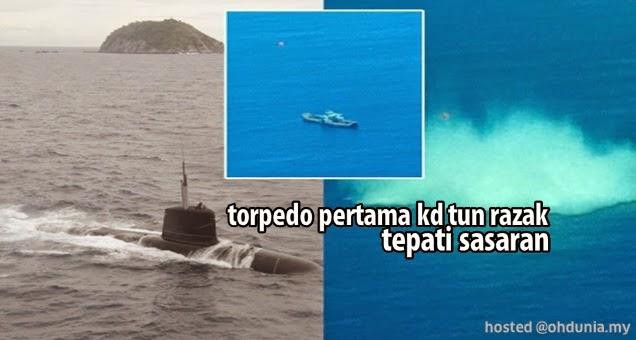Tembakan Torpedo Pertama Kapal Selam KD Tun Razak Tepati Sasaran