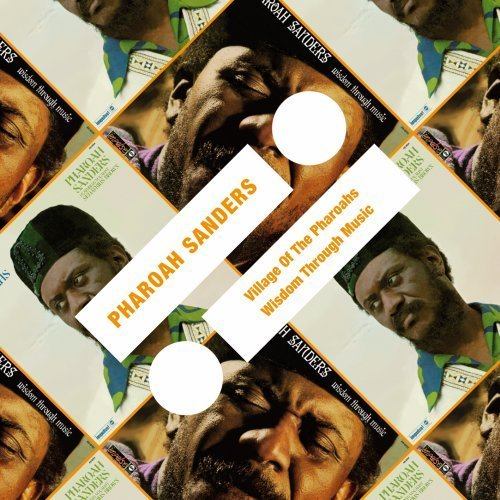 Pharoah Sanders, WISDOM THROUGH MUSIC & VILLAGE OF THE PHAROAHS (Impulse!)