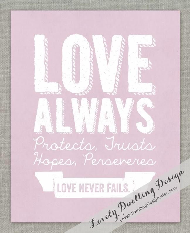 https://www.etsy.com/listing/177190171/1-corinthians-13-love-always-art-print
