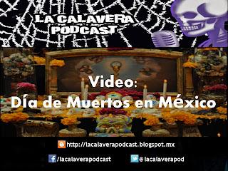 Video documental: Día de muertos en México