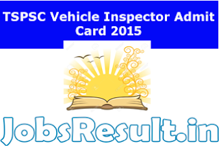 TSPSC Vehicle Inspector Admit Card 2015