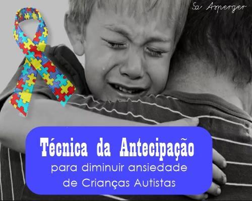 Técnica da Antecipação para diminuir ansiedade de Crianças Autistas