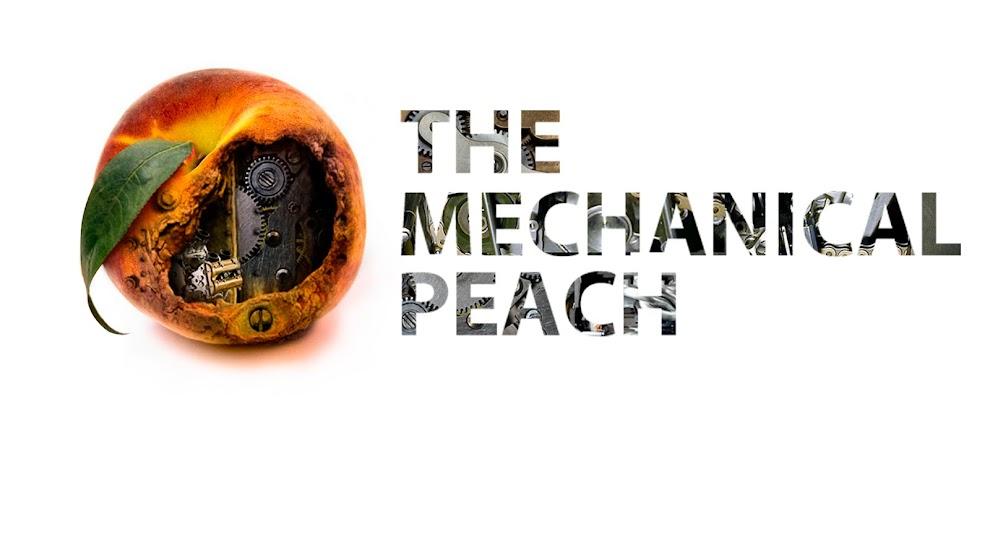 The Mechanical Peach