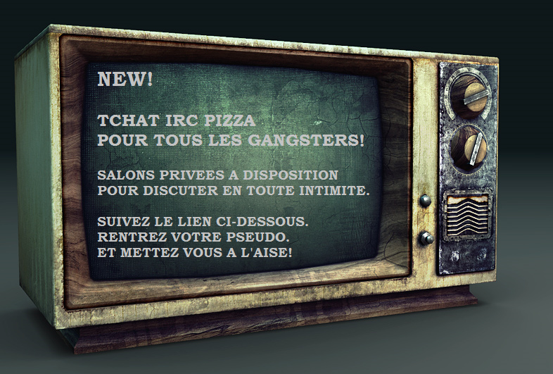 Pizza power new tchat irc pour les gangsters for Salon tchat