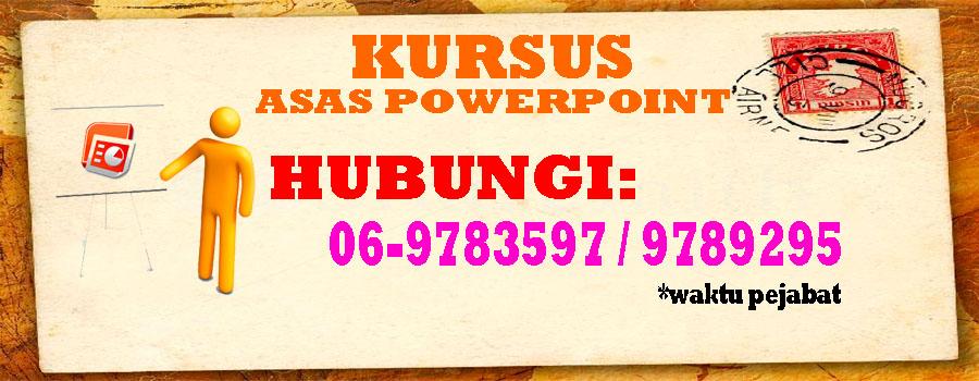 KURSUS ASAS POWERPOINT