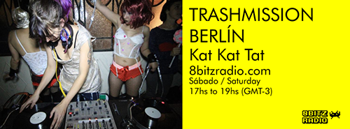 http://8bitzradio.blogspot.com.ar/2015/04/trashmission-berlin-ft-kat-kat-tat.html