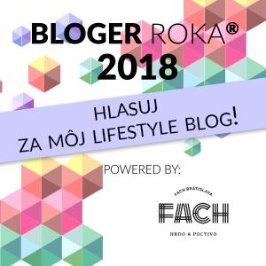BLOGER ROKA 2018 - HLASUJ ZA MNA ♥