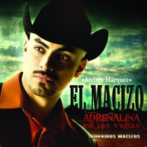 Andrés Márquez El Macizo - Adrenalina En Las Venas (Disco - Album 2008)