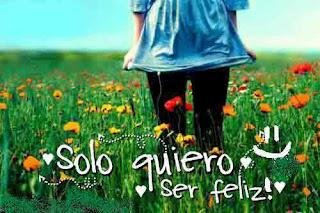 frase solo quiero ser feliz