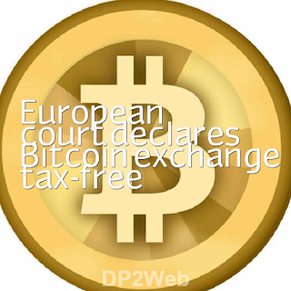 European court declares Bitcoin exchange tax-free