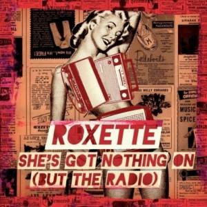 Roxette - She's Got Nothing On (But The Radio) Mp3