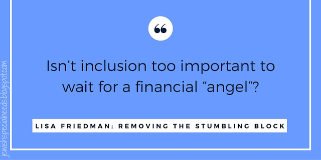 Isn't inclusion too important to wait for an angel? Removing the Stumbling Block