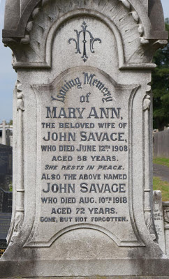 Close up of the inscription: Loving Memory of Mary Ann, the beloved wife of John Savage who died June 12th 1908 aged 58 years.  She rests in peace. Also the above named John Savage who died August 10th 1918 aged 72 years.  Gone but not forgotten.