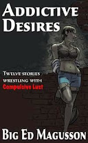 <i>Addictive Desires</i><br>By Big Ed Magusson