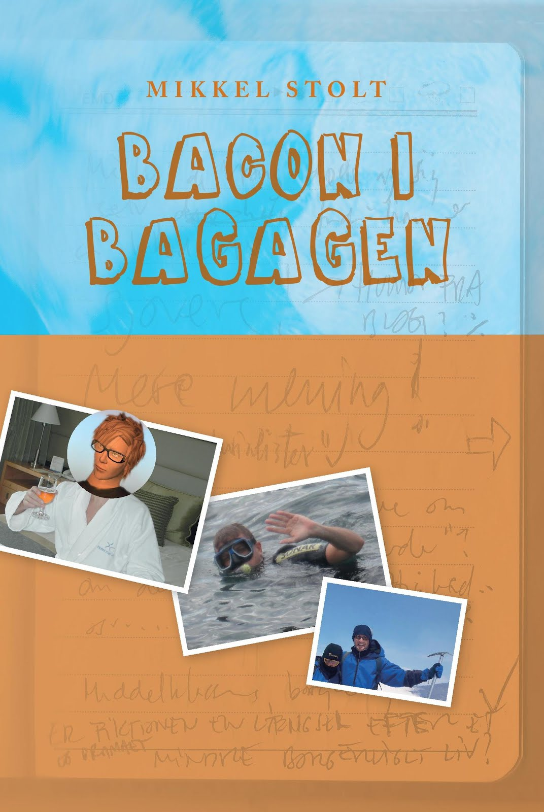 BACON I BAGAGEN - a novel by Mikkel Stolt