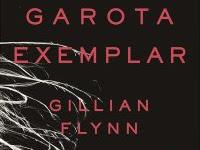 "Resenha ""Garota Exemplar"" - Gillian Flynn"