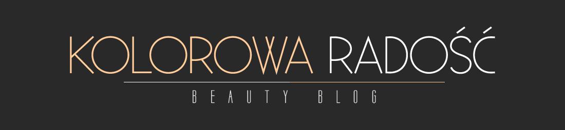 Kolorowa Radość: beauty blog