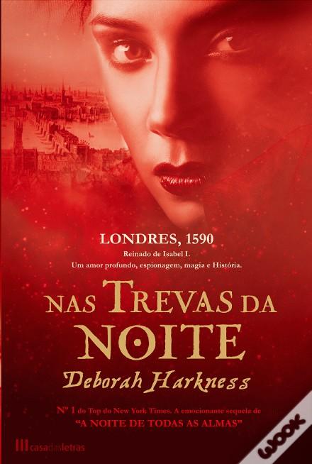 «Nas Trevas da Noite» de Deborah Harkness