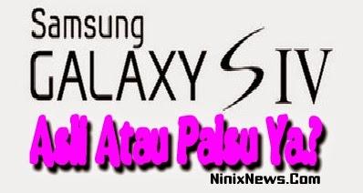 Tips Mudah Membedakan Galaxy S4 Asli atau Palsu