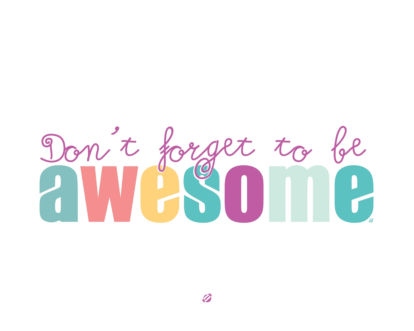 LostBumblebee ©2014 Be AWESOME Free Printable Personal Use Only