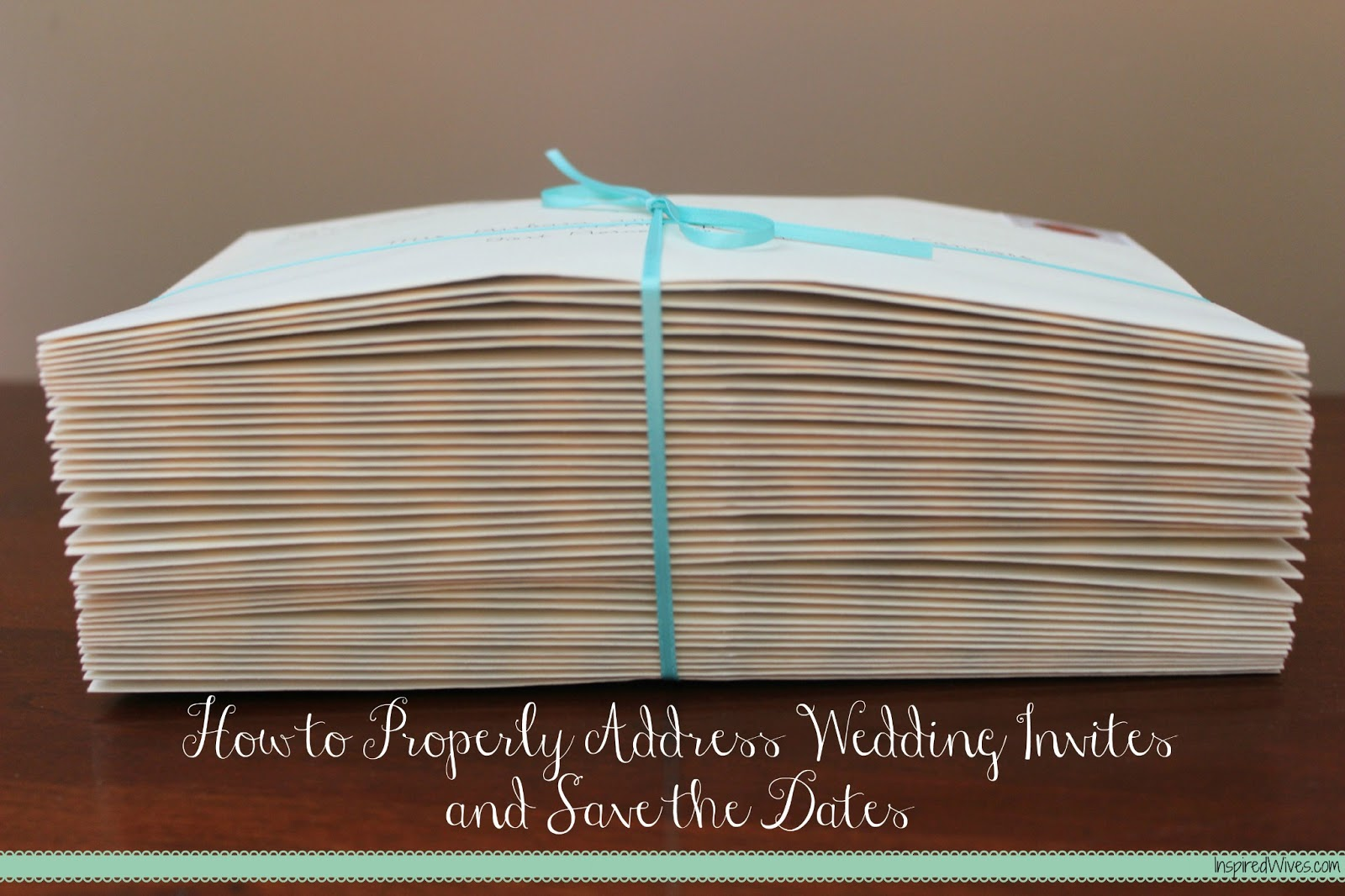 How To Address Wedding Save The Dates And Invites