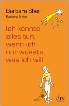 http://www.amazon.de/k%C3%B6nnte-alles-wenn-w%C3%BCsste-will/dp/3423346620/ref=sr_1_1?s=books&ie=UTF8&qid=1434180398&sr=1-1&keywords=barbara+sher