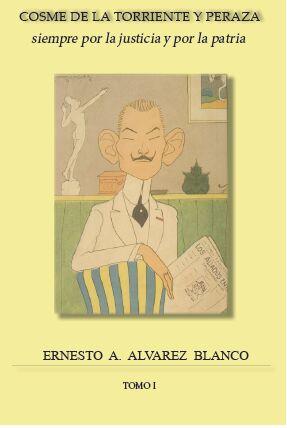 Ya está a la venta la biografía del patriota y diplomático cubano Don Cosme de la Torriente Peraza